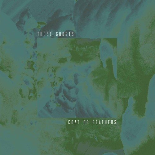 Song of the Day – These Ghosts, 'Coat of Feathers' – follow @TheseGhosts
