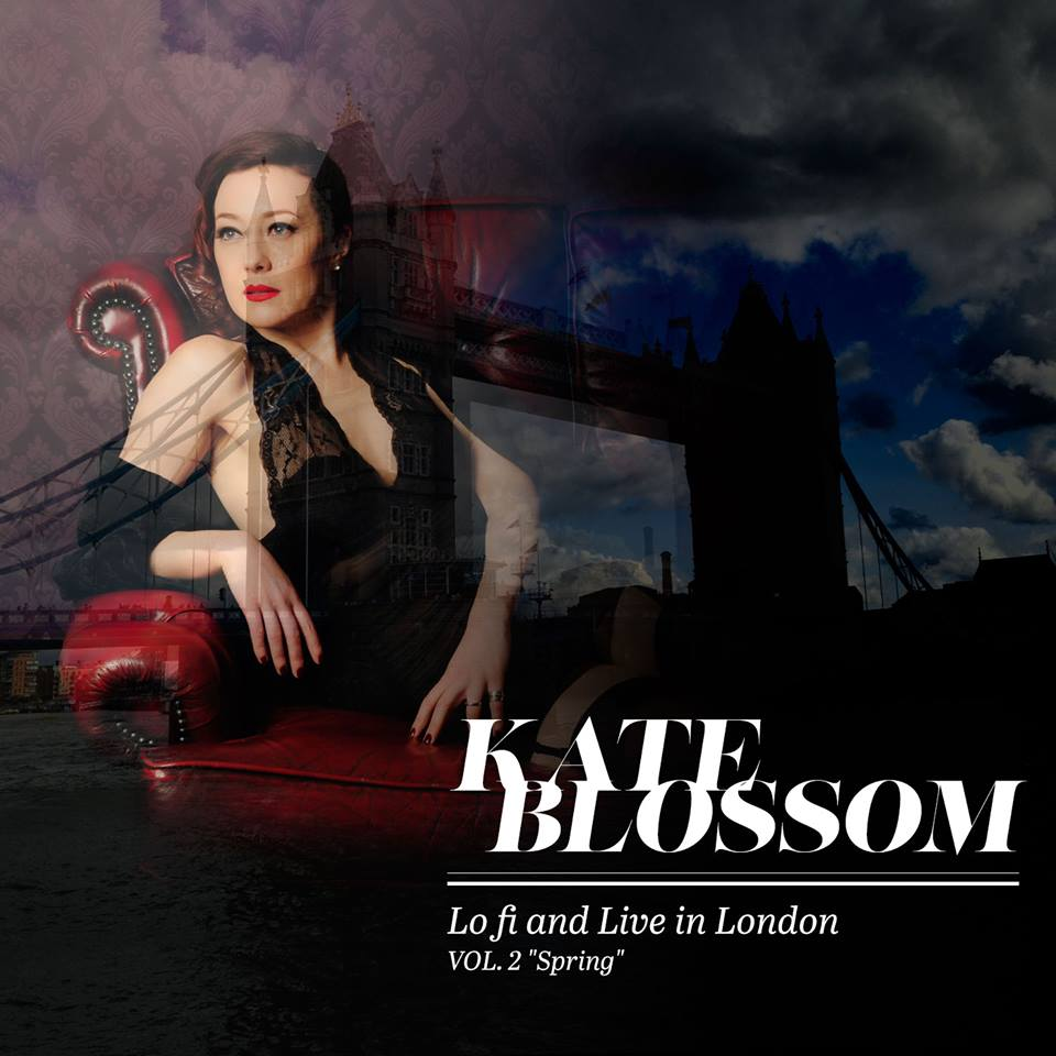 Album – Kate Blossom, 'Lo Fi and Live in London – Vol 2 – Spring'