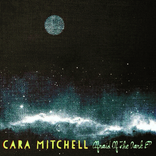 Interview – Cara Mitchell, 'Afraid of the Dark' EP out TODAY! – follow @CaraDrinksTea