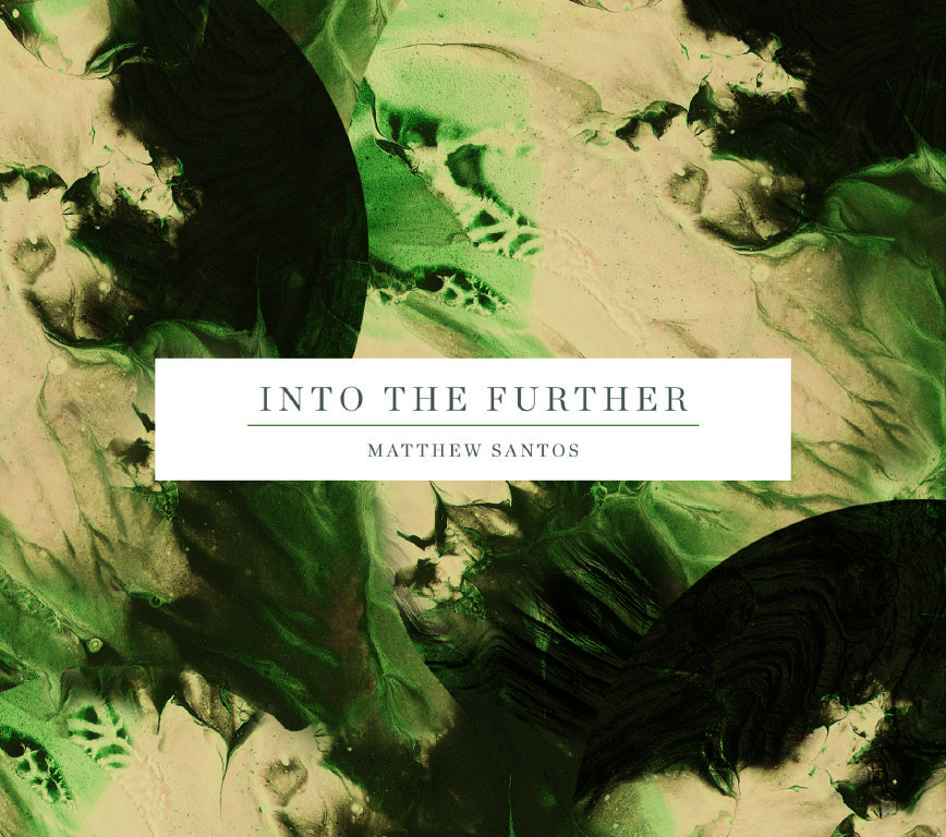 Single Review – Matthew Santos – Into the Further – follow @matthewsantos
