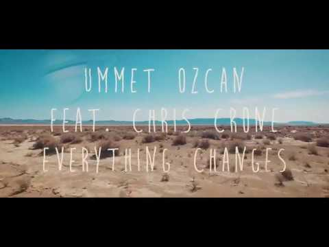 Ummet Ozcan feat Chris Crone – Everything Changes (Official Video) @UmmetOzcan
