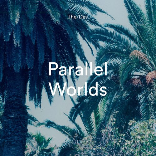 Free Download: The/Das – 'Parallel Worlds'
