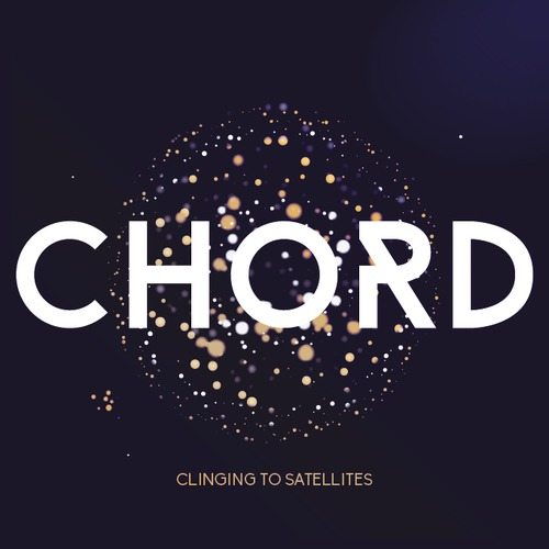 Song of the Day – Chord, 'Clinging to Satellites' – @WeAreChord