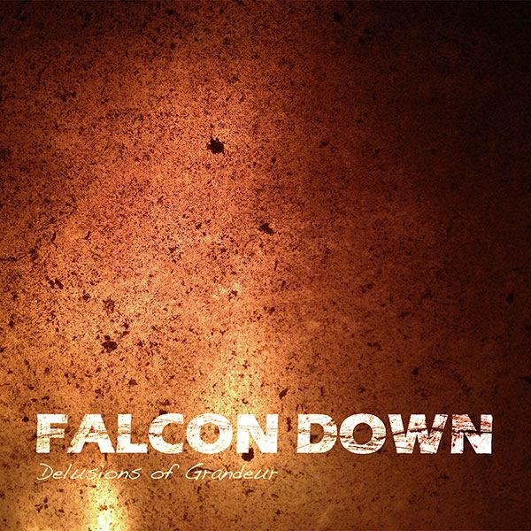 Album Review – Falcon Down, 'Delusions of Grandeur' – follow @falcon_dan