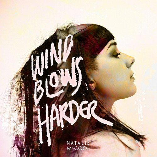 Song of the Day – Natalie McCool, 'Wind Blows Harder'