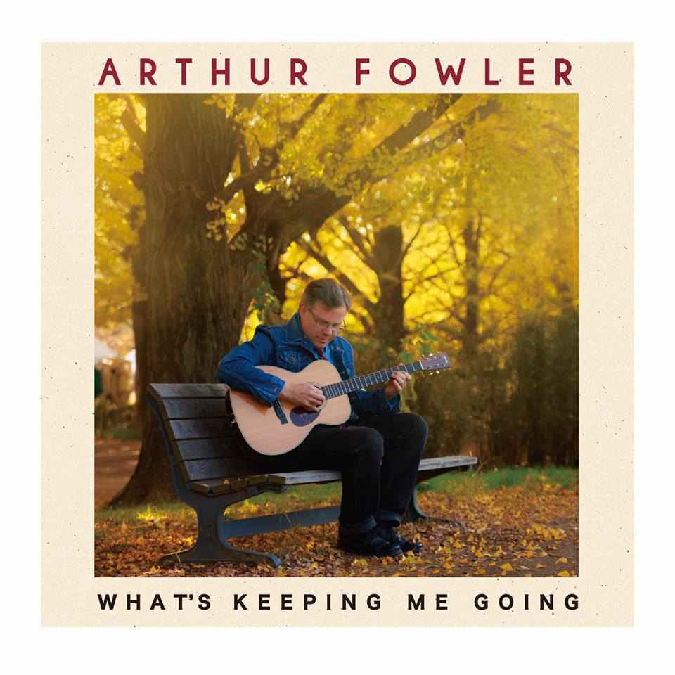 Album Review – Arthur Fowler – What's Keeping Me Going