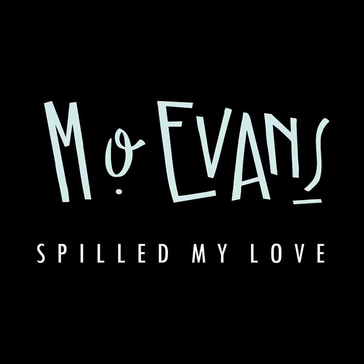 Interview – Mo Evans 'Spilled My Love' EP out now – follow @MoEvansMusic