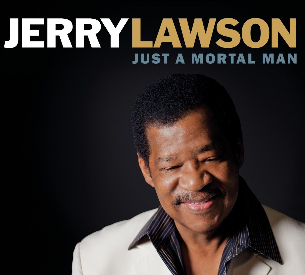 Album review – Jerry Lawson, 'Just a Mortal Man' – out June 29th