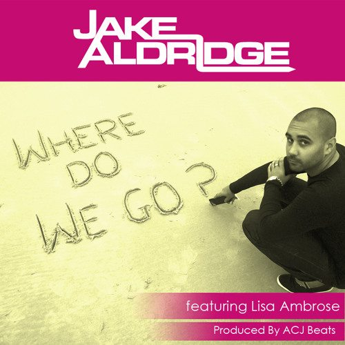 FREE DOWNLOAD: New single from Jake Aldridge – 'Where Do We Go' feat. Lisa Ambrose