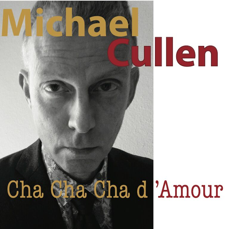 Single Review – Michael Cullen – Cha Cha Cha d'Amour