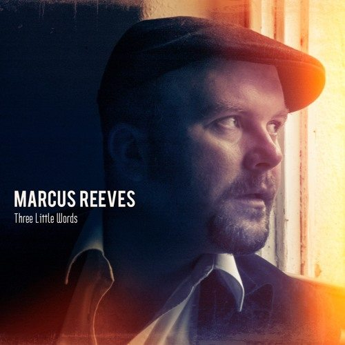 Songwriter Marcus Reeves releases EP 'Three Little Words'