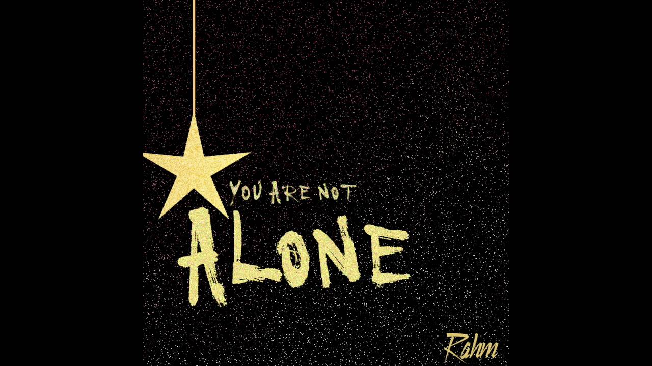 Single Review – Rahm – You Are Not Alone – follow @rahmmusic [Player]