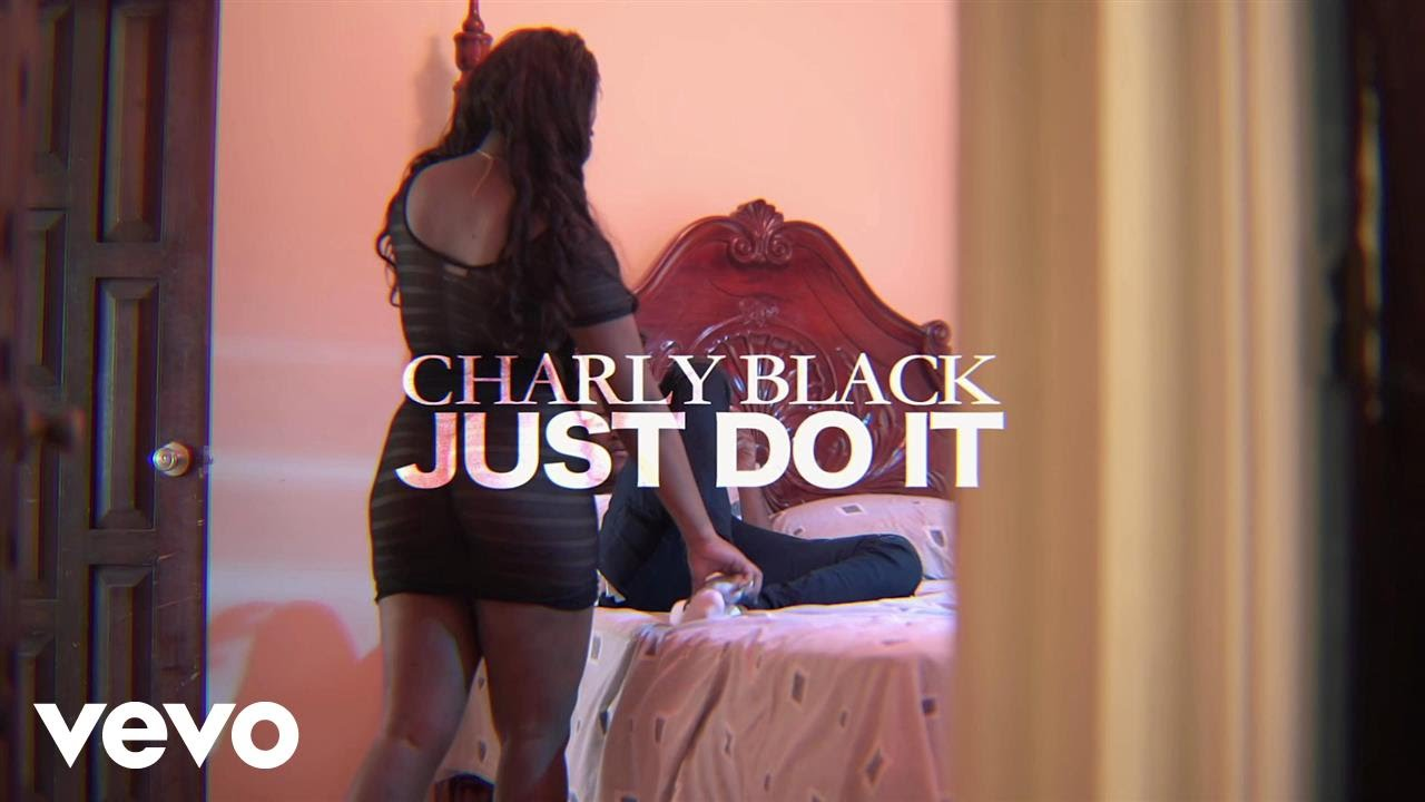 Charly Black – Just Do It [Explicit]