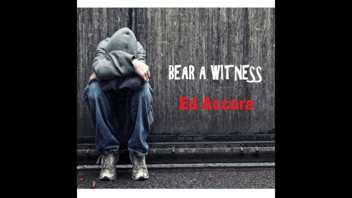 Single – Ed Accura, 'Bear a Witness'