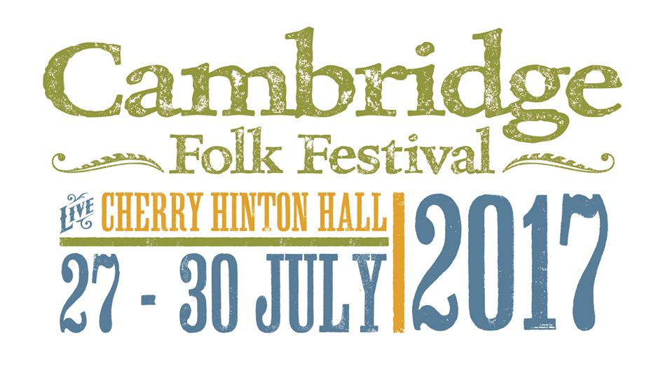 Cambridge Folk Festival 2017 | New Acts Announced to Line-Up | @CamFolkFest