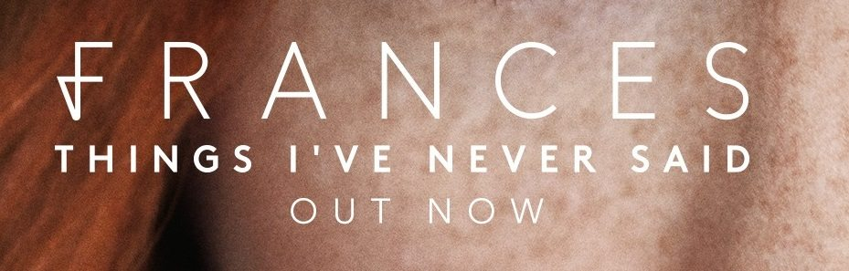 Debut Album By Frances | 'Things I've Never Said' | @Frances_Music