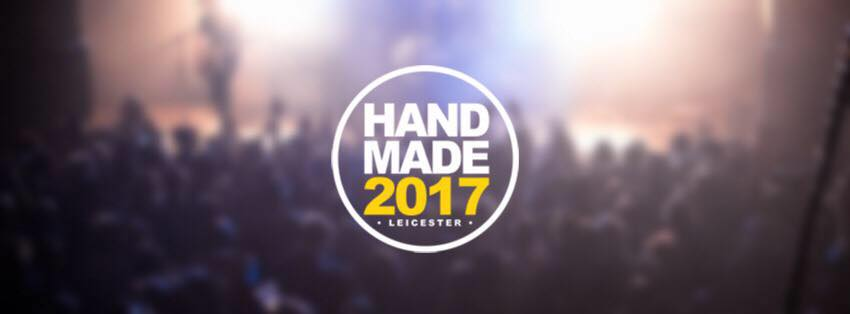 Handmade Festival 2017 Make Final Line-Up Announcements | @HandmadeTotally