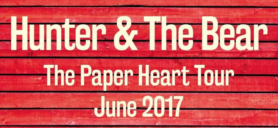 Hunter & The Bear Album | 'Paper Heart' | Out 12th May 2017 | @hunterthebear