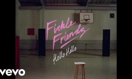 Fickle Friends – Hello Hello (Official Video) @ficklefriends #HelloHello