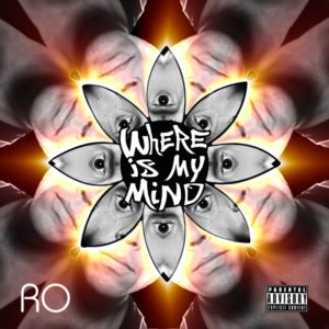 Ro - Where Is My Mind