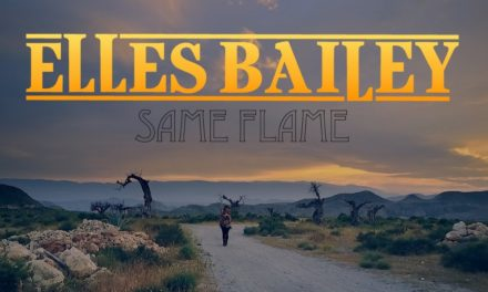 New Release: Same Flame – Elles Bailey (Official Video) @ellesbailey #EllesBailey #SameFlame