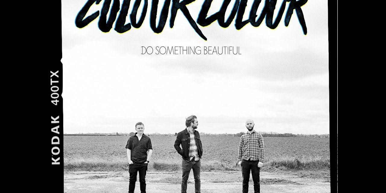 Spotlight: Colour Colour Unveil Lead Single From Upcoming EP 'Do Something Beautiful' @ColourColour #DoSomethingBeautiful
