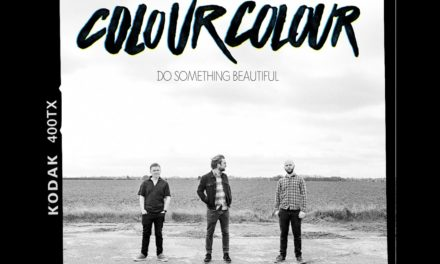 Spotlight: Colour Colour Unveil Lead Single From Upcoming EP 'Do Something Beautiful' @ColourColour #DoSomethingBeautiful