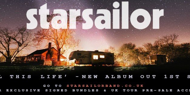 Starsailor Release New Single 'All This Life' | New Album out September 1st | October UK Headline Tour