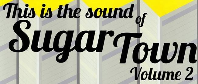 This Is The Sound Of Sugar Town – Volume 2 | Featuring 'Gaffa Tape Sandy' | @gaffatapesandy