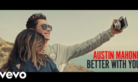 Austin Mahone – Better With You @AustinMahone #BetterWithYou