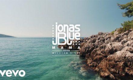 Jonas Blue – Mama ft. William Singe @JonasBlue @WillSinge #Mama