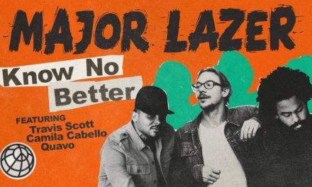 Major Lazer – Know No Better (feat. Travis Scott, Camila Cabello & Quavo) @MAJORLAZER @trvisXX @QuavoStuntin