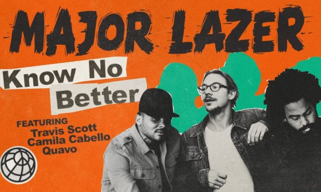 Major Lazer – Know No Better (feat. Travis Scott, Camila Cabello & Quavo) @MAJORLAZER @trvisXX @QuavoStuntin