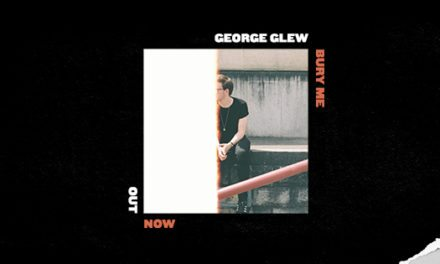 George Glew Debut Single -'Bury Me' | Out Now via Atomizer Records | @GeorgeGlew