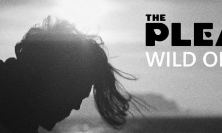 The Plea Release 'Wild One' | First Single to be Taken from New Album 'Propanoia' | @ThePleaOfficial