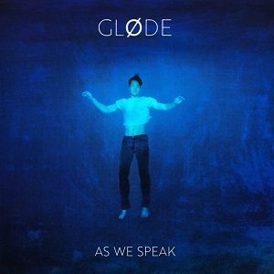 GLØDE - As We Speak