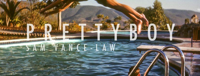 Sam Vance-Law Releases Debut Single 'Prettyboy' on Caroline International | @samvancelaw
