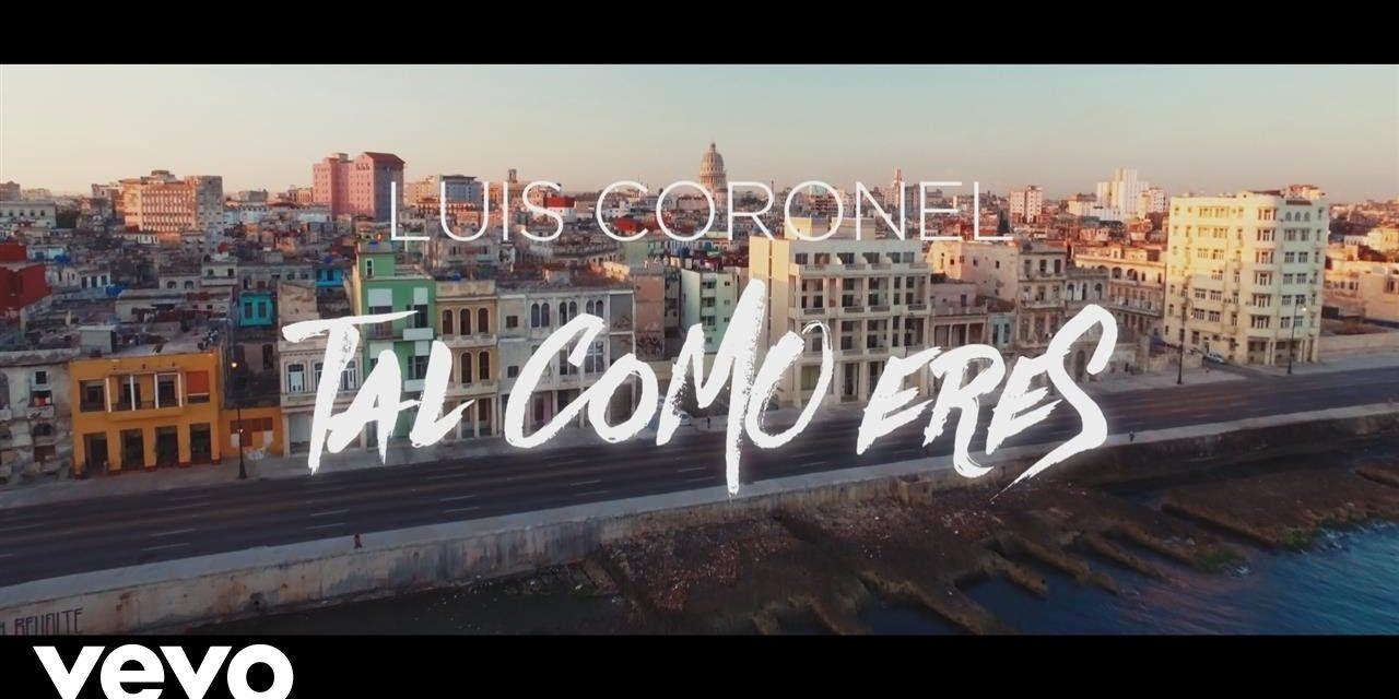 Luis Coronel – Tal Como Eres (Official Music Video)