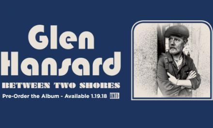 Glen Hansard Announces New Album 'Between Two Shores' Due 19th Jan 2018 | @Glen_Hansard