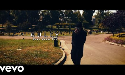 Gully – Don't Know You (Official Music Video)