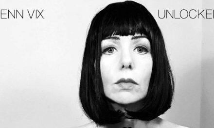 Jenn Vix Shares 'Unlocked' feat. Psychedelic Furs' John Ashton from EP Released Today | @JennVix