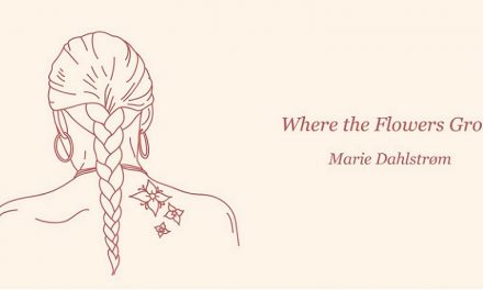 Marie Dahlstrøm Releases 'Where the Flowers Grow' Before EP Release, 'Nine'