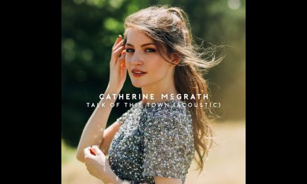 Catherine McGrath Releases Special Acoustic Version of 'Talk Of This Town'