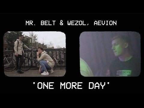 Mr. Belt & Wezol, Aevion – One More Day (Official Music Video)