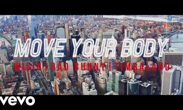 Wisin – Move Your Body ft. Timbaland, Bad Bunny (Official Music Video)