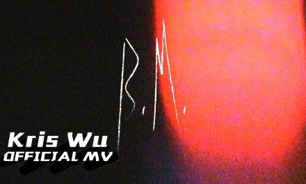 Kris Wu – B.M. (Official Music Video)