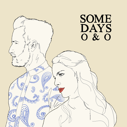 O&O - Some Days