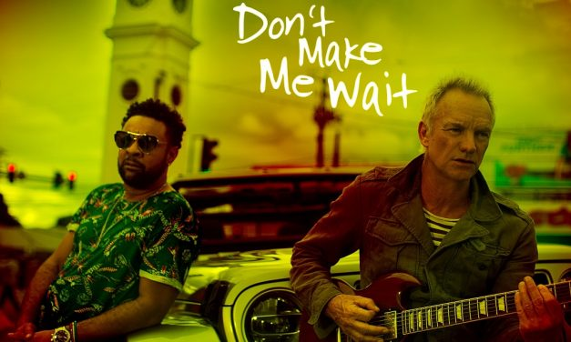 "Sting and Shaggy Release New Single ""Don't Make Me Wait"" 