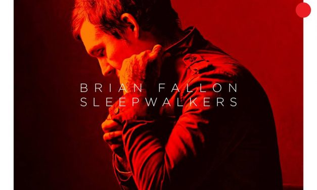 Brian Fallon – Sleepwalkers Review | @thebrianfallon