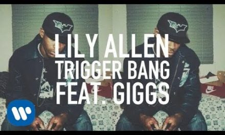 Lily Allen – Trigger Bang feat. Giggs (Official Music Video)